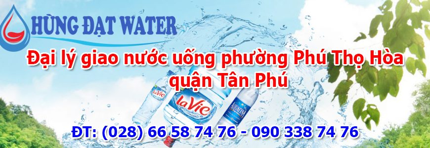 Đại lý giao nước uống phường Phú Thọ Hòa quận Tân Phú